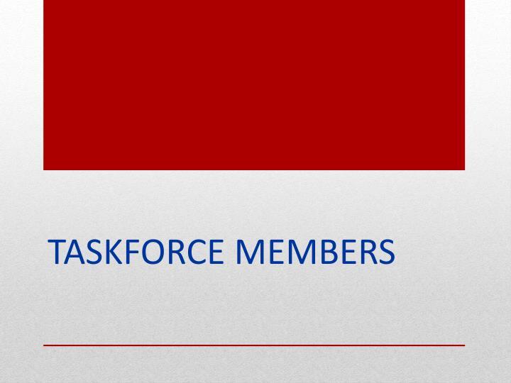 Taskforce Members