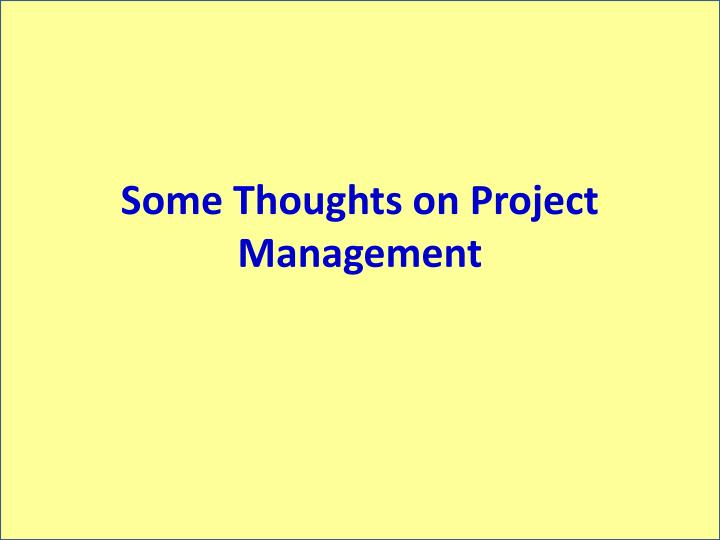 Some Thoughts on Project Management