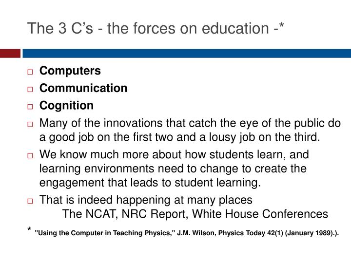 The 3 C's - the forces on education -*