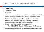 the 3 c s the forces on education