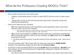 what do the professors creating moocs think
