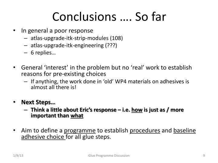 Conclusions …. So far