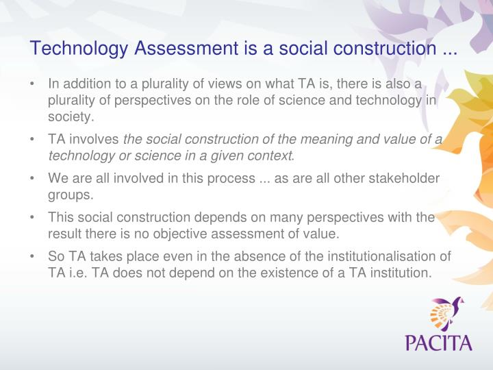 Technology Assessment is a social construction ...