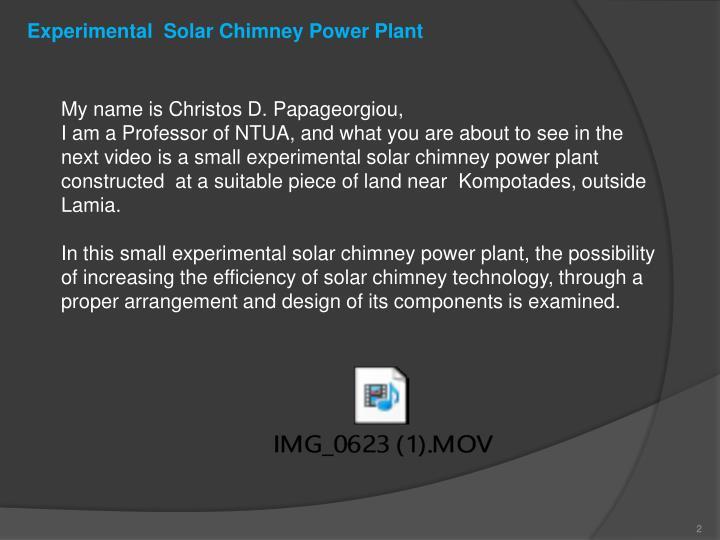 Experimental  Solar Chimney Power Plant