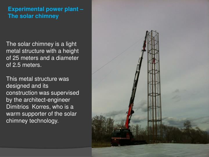 Experimental power plant – The solar chimney
