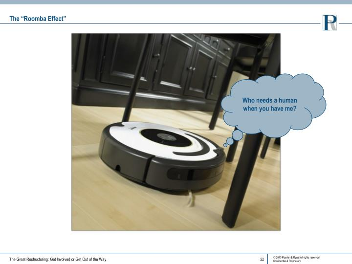 "The ""Roomba Effect"""