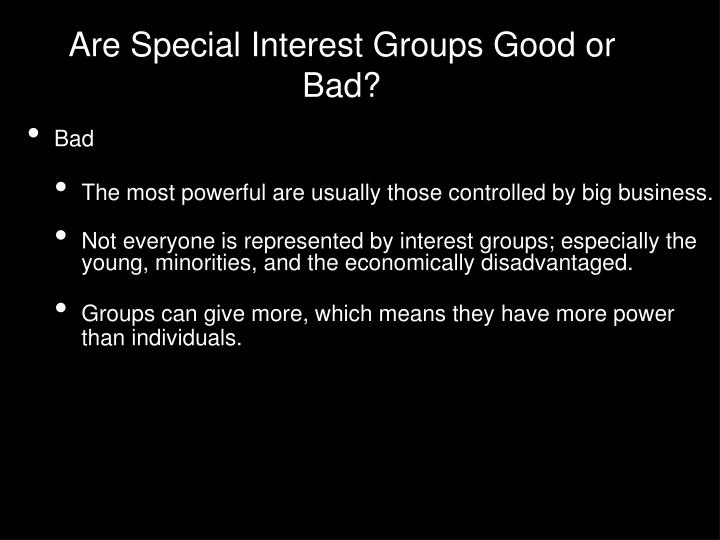 Are Special Interest Groups Good or Bad?