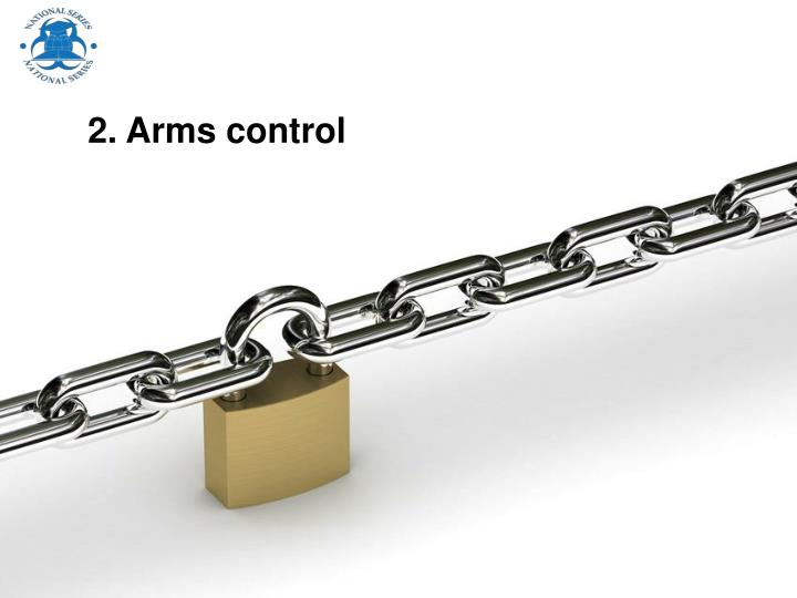 2. Arms control
