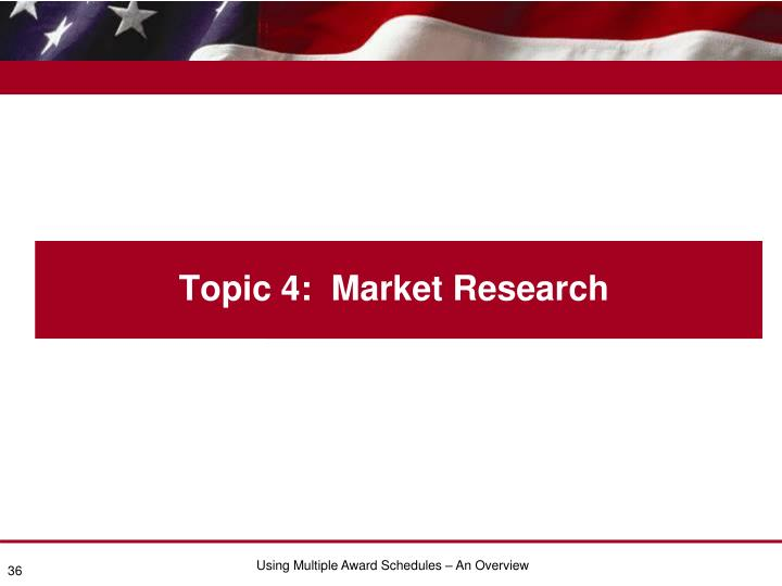 Topic 4:  Market Research