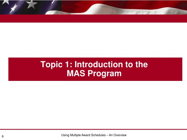 Topic 1: Introduction to the MAS Program