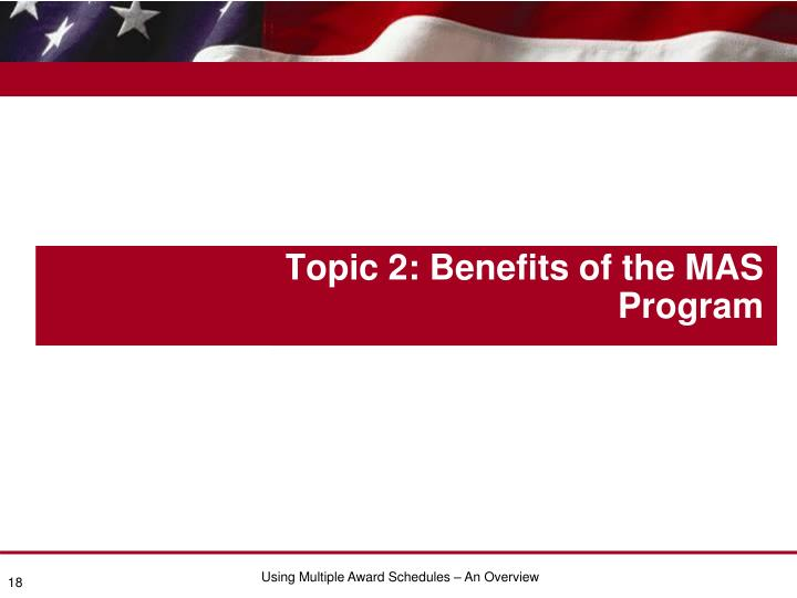 Topic 2: Benefits of the MAS Program