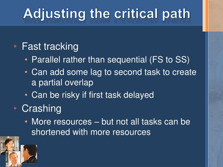 Adjusting the critical path