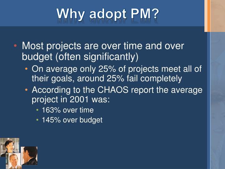 Why adopt PM?