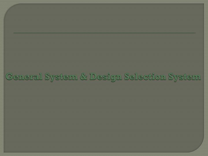 General system design selection system