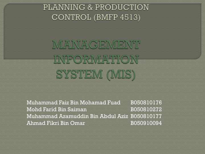 Planning production control bmfp 4513 management information system mis
