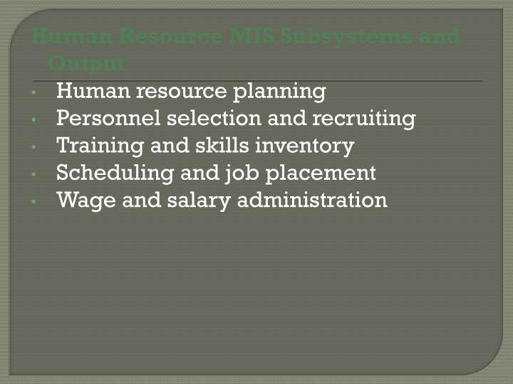 Human Resource MIS Subsystems and Output