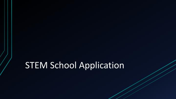 STEM School Application