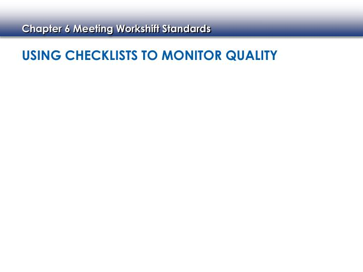 Using Checklists to Monitor Quality