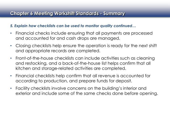 5. Explain how checklists can be used to monitor quality continued…