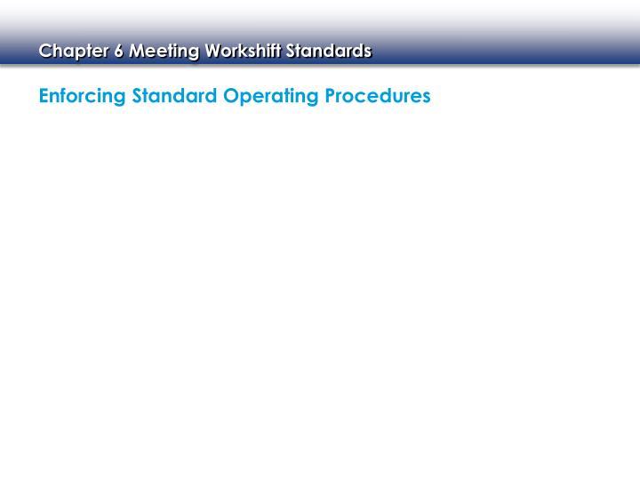 Enforcing Standard Operating Procedures
