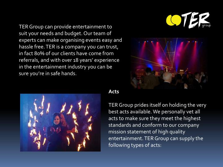 TER Group can provide entertainment to
