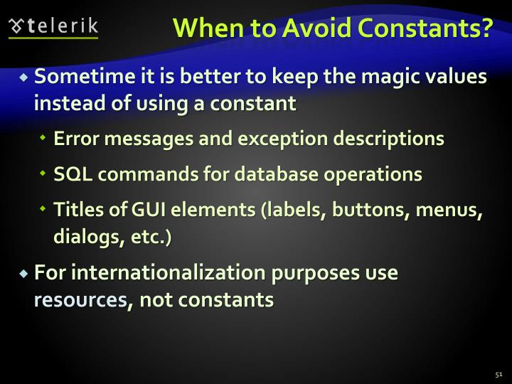 When to Avoid Constants?