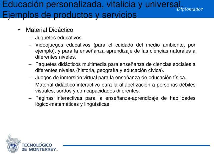 Educación personalizada, vitalicia y universal. Ejemplos de productos y servicios
