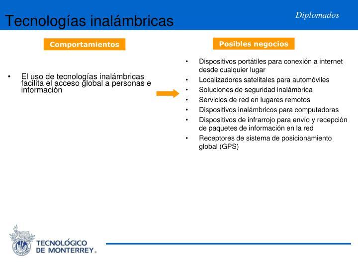 El uso de tecnologías inalámbricas facilita el acceso global a personas e información