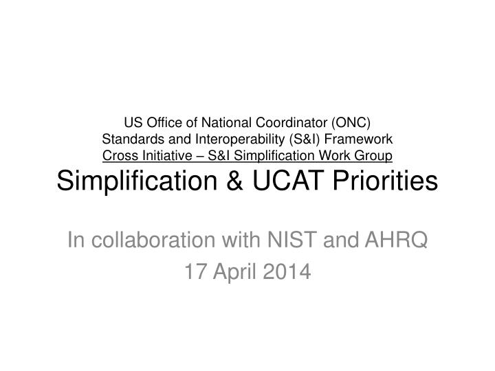 In collaboration with nist and ahrq 17 april 2014