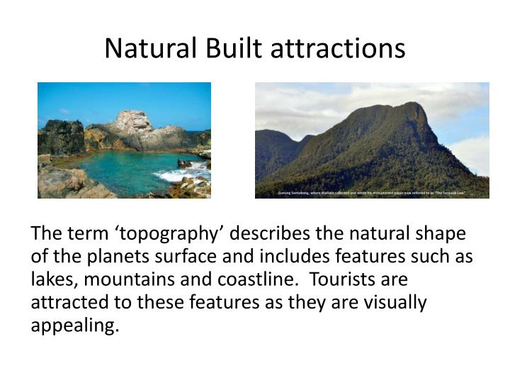 Natural Built attractions