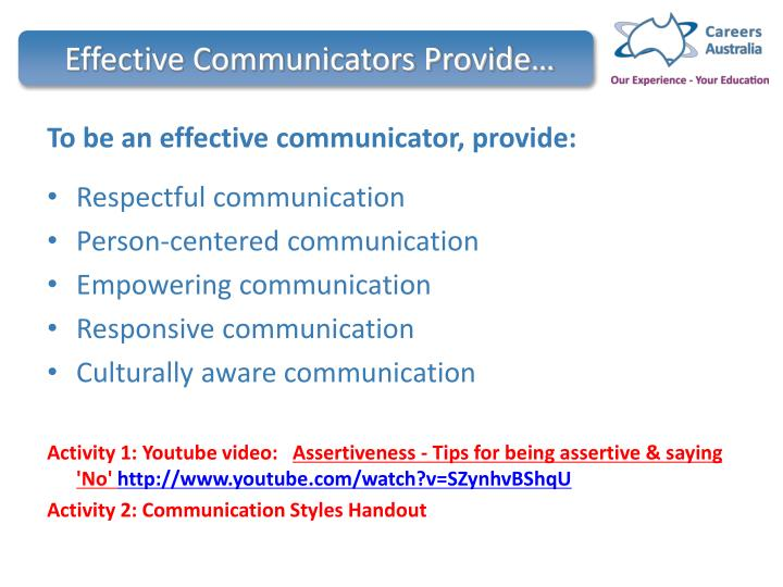 Effective Communicators Provide…
