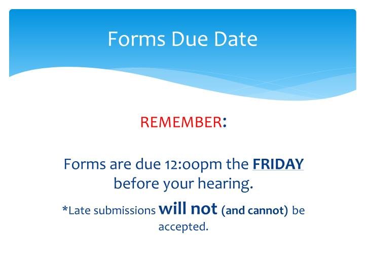 Forms Due Date
