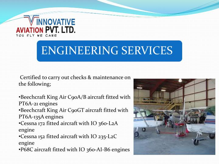 Certified to carry out checks & maintenance on the following;