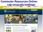 commuter resources online cap uncg edu onthego