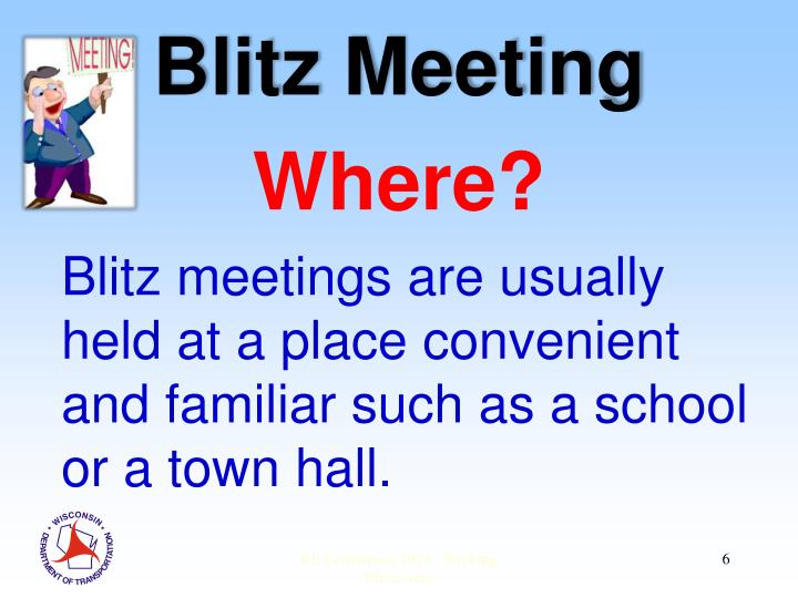 Blitz meetings are usually held at a place
