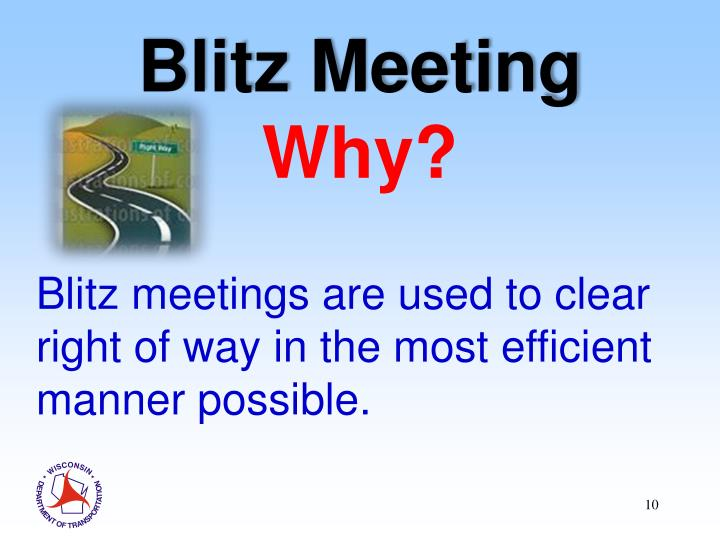 Blitz meetings are used to clear