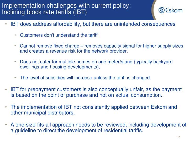 Implementation challenges with current policy: