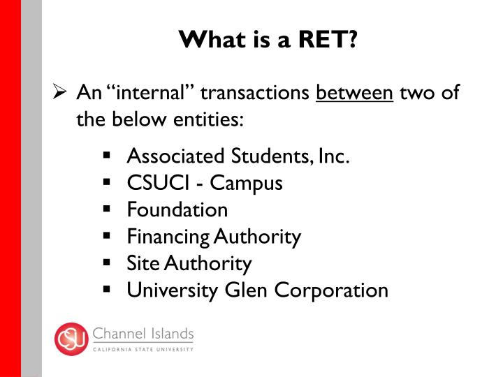 What is a RET?