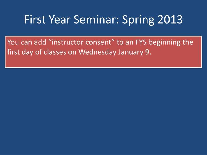 First Year Seminar: Spring 2013