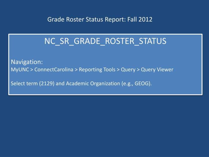 Grade Roster Status Report: Fall 2012
