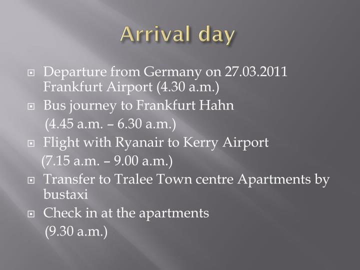 Arrival day