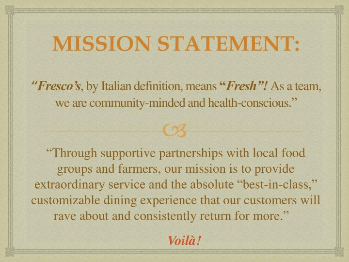 Fresco s by italian definition means fresh as a team we are community minded and health conscious