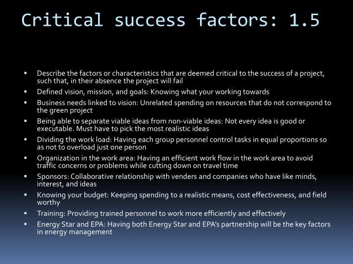 Critical success factors: 1.5