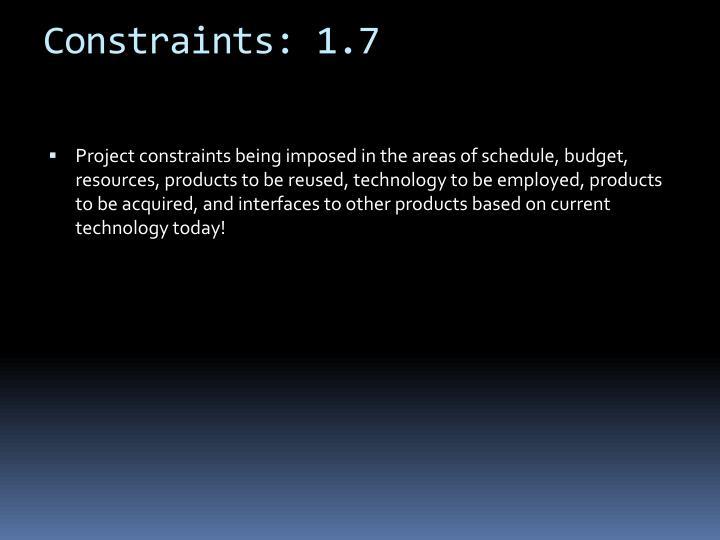 Constraints: 1.7