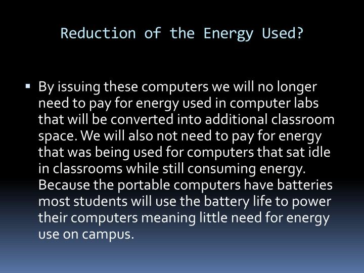 Reduction of the Energy Used?