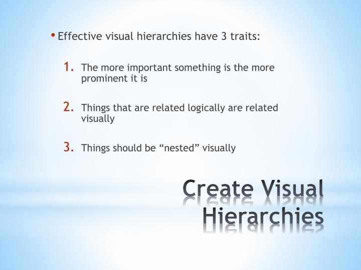 Effective visual hierarchies have 3 traits: