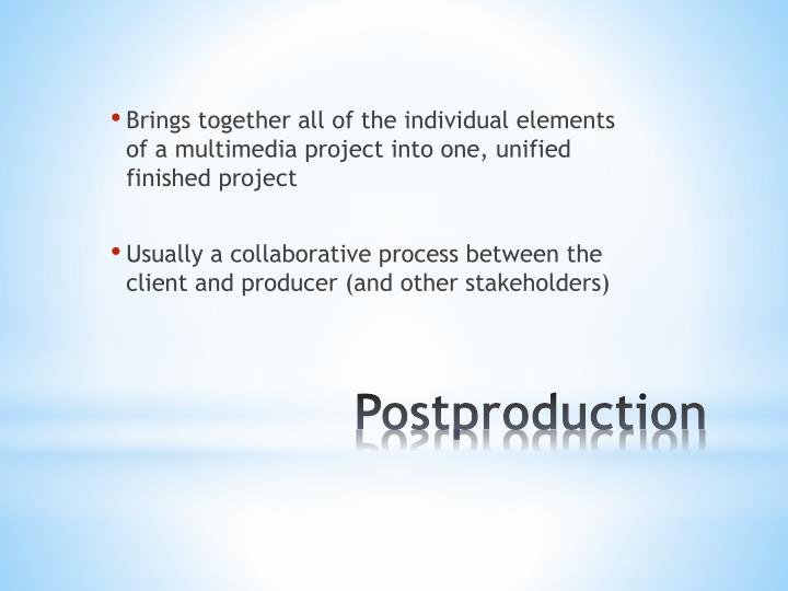 Brings together all of the individual elements of a multimedia project into one, unified finished project