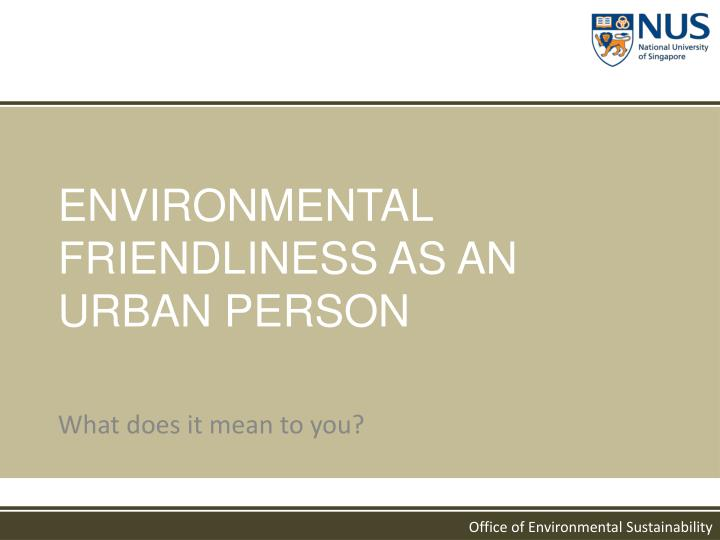 ENVIRONMENTAL FRIENDLINESS AS AN URBAN PERSON