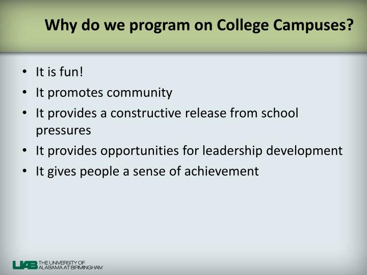 Why do we program on College Campuses?