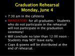 graduation rehearsal monday june 4